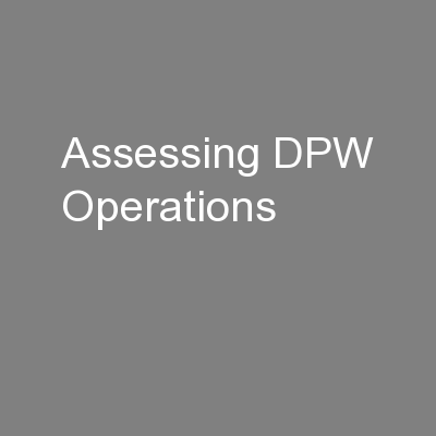 Assessing DPW Operations