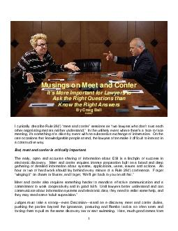 Musings on Meet and Confer Its More Important for Lawyers to Ask the Right Questions than Know the Right Answers By Craig Ball   I cynically describe Rule f meet and confer sessions as two lawyers wh