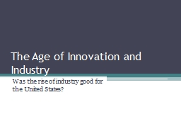 The Age of Innovation and Industry PowerPoint PPT Presentation