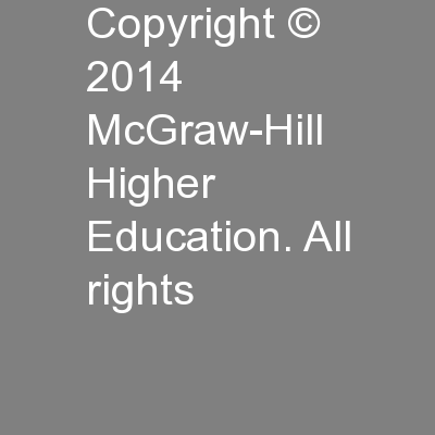 Copyright © 2014 McGraw-Hill Higher Education. All rights