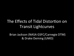 The Effects of Tidal Distortion on Transit PowerPoint PPT Presentation
