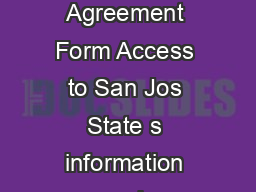 TS Identity  Info Security Vendor Confidentially Ag mt  Page  Vendor Confidentially Agreement Form Access to San Jos State s information and technology resources is a privilege granted to faculty sta