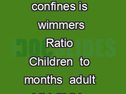 BEACH CONFINES REGULATIONS The maximum capacity of the beach confines is  wimmers Ratio  Children  to  months  adult   child Children  months to  years  adult   childr en Person with handicap  adult