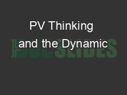 PV Thinking and the Dynamic