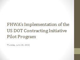 FHWA's Implementation of the US DOT Contracting Initiativ PowerPoint PPT Presentation