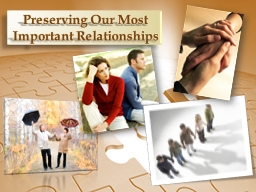 Preserving Our Most Important Relationships