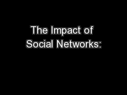 The Impact of Social Networks:
