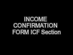 INCOME CONFIRMATION FORM ICF Section