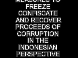 ANTIMONEY LAUNDERING MEASURES TO FREEZE CONFISCATE AND RECOVER PROCEEDS OF CORRUPTION IN THE INDONESIAN PERSPECTIVE Yanuar Utomo I