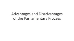 Advantages and Disadvantages of the Parliamentary Process