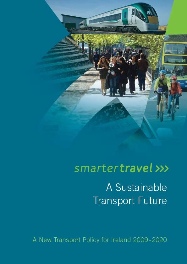 A Sustainable  Transport FutureA New Transport Policy for Ireland 2009