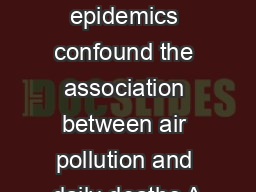 Do respiratory epidemics confound the association between air pollution and daily deaths A