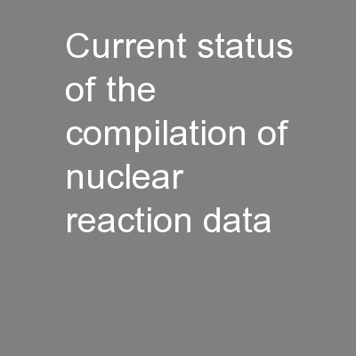 Current status of the compilation of nuclear reaction data