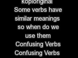 voices in time  kopioriginal  Some verbs have similar meanings  so when do we use them Confusing Verbs Confusing Verbs  language unit