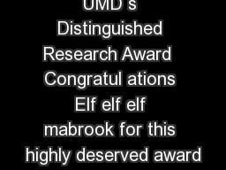 UMD s Distinguished Research Award  Congratul ations Elf elf elf mabrook for this highly deserved award