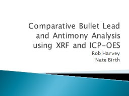 Comparative Bullet Lead and Antimony Analysis using XRF a