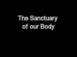 The Sanctuary of our Body PowerPoint PPT Presentation