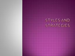 Styles and strategies PowerPoint PPT Presentation