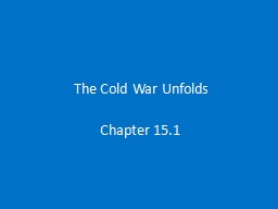 The Cold War Unfolds PowerPoint PPT Presentation