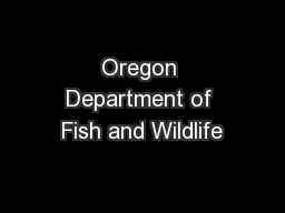 Oregon Department of Fish and Wildlife PowerPoint PPT Presentation