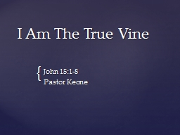 I Am The True Vine PowerPoint PPT Presentation