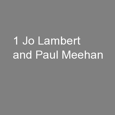 1 Jo Lambert and Paul Meehan PowerPoint PPT Presentation