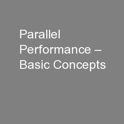 Parallel Performance – Basic Concepts