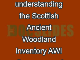 A guide to understanding the Scottish Ancient Woodland Inventory AWI Summary and