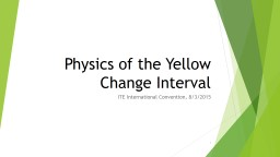 Physics of the Yellow Change Interval