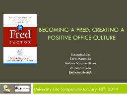 Becoming a Fred: creating a positive Office culture