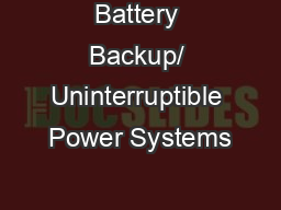 Battery Backup/ Uninterruptible Power Systems