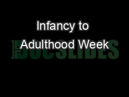 Infancy to Adulthood Week