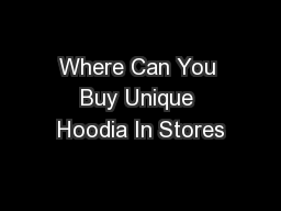 Where Can You Buy Unique Hoodia In Stores
