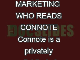 MEDIA KIT  CONNOTE THE MAGAZINE FOR THE NEXT GENERATION OF MARKETING  WHO READS CONNOTE Connote is a privately distributed exclusive highquality premium digital and print magazine with a primary focu