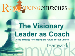 The Visionary Leader as Coach PowerPoint PPT Presentation