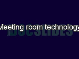 Meeting room technology PowerPoint PPT Presentation