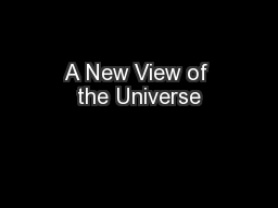 A New View of the Universe