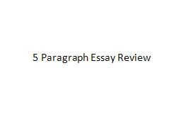 5 Paragraph Essay Review PowerPoint PPT Presentation
