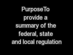 PurposeTo provide a summary of the federal, state and local regulation