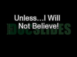 Unless…I Will Not Believe!