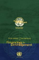 United Nations Monterr ey Consensus on  Monterre Consensus of the International Conference on Financing for Development asdf United Nations   The final text of agreements and commitments adopted at t