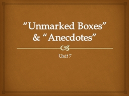 """Unmarked Boxes"" & ""Anecdotes"" PowerPoint PPT Presentation"