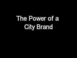 The Power of a City Brand