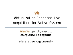 Vis Virtualization Enhanced Live Acquisition for Native Sys PowerPoint PPT Presentation