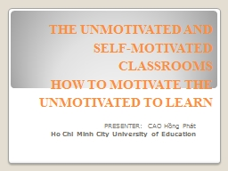 THE UNMOTIVATED AND SELF-MOTIVATED CLASSROOMS