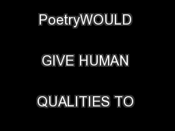 Personification in PoetryWOULD GIVE HUMAN QUALITIES TO A TOAD ...