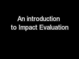 An introduction to Impact Evaluation