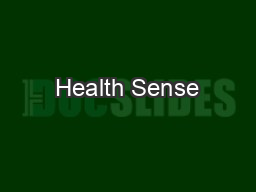 Health Sense PowerPoint PPT Presentation