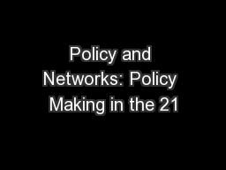 Policy and Networks: Policy Making in the 21