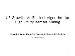1 UP-Growth: An Efficient Algorithm for High Utility PowerPoint PPT Presentation